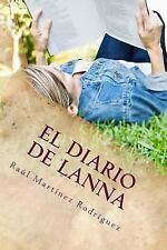 El Diario de Lanna : ¿Me Puedes Guardar un Secreto? by Raul Martinez (2016,...