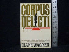 * CORPUS DELICTI by Diane Wagner  1986 Hardcover w/Dust Jacket