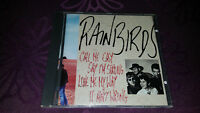 CD Rainbirds / Call me Easy say Im Strong Love me my Way it aint wrong - Album