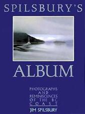 Spilsbury's Album: Photographs and Reminisciences of the BC Coast-ExLibrary