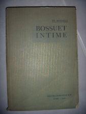 Prédicateur, Evêque de Troyes: Moyen âge: Bossuet intime, 1927, envoi, BE