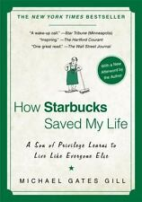 How Starbucks Saved My Life: A Son of Privilege Learns to Live Like Everyone Els