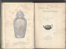 Chats on english china by arthur hayden 1904 T Fisher unwin london  hc