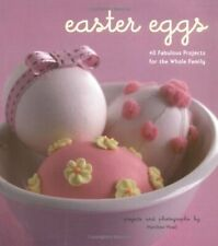 Easter Eggs: 40 Fabulous Projects for the Whole Family By Matthew Mead