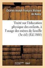 Traite Sur l'Education Physique des Enfants, Usage des Meres de Famille et...