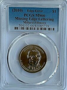 2010 MILLARD FILLMORE DOLLAR MISSING EDGE LETTERING PCGS MS66 - FREE SHIPPING!