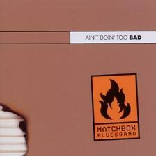 Matchbox Bluesband - Ain't Doin' Too Bad-Live - CD