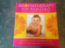 Aromatherapy For Your Child Valerie Ann Worwood