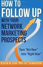 How to Follow Up With Your Network Marketing Prospects Paperback Keith Schreiter