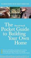 The Pocket Guide to Building Your Own Home by David Snell Paperback 2008