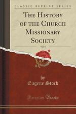 The History of the Church Missionary Society, Vol. 4 (Classic Reprint) by...