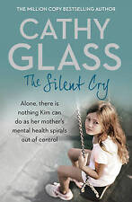 The Silent Cry: There is little Kim can do as her mother's mental health spirals out of control by Cathy Glass (Paperback, 2016)