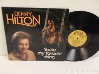 DENNY HILTON You're my Favorite Thing LP Rose Bridge RB 5001 1980 Missouri