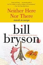Neither Here Nor There : Travels in Europe by Bill Bryson (1999, P/B)