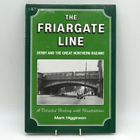 THE FRIARGATE LINE - Derby and The Great Northern Railway - Mark Higginson