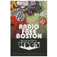 Radio Free Boston : The Rise and Fall of WBCN by Carter Alan (2013, Paperback)