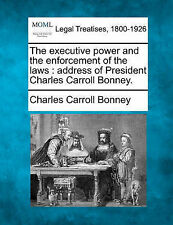 The executive power and the enforcement of the laws: address of President Charle