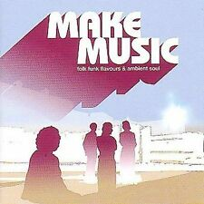 Make Music: Folk Funk Flavours & Ambient Soul by Various Artists (CD, Dec-2001,