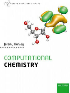 Computational Chemistry (Oxford Chemistry Primers)