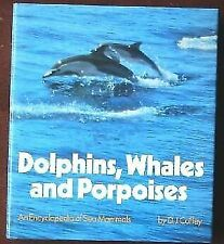 Dolphins, Whales, and Porpoises : An Encyclopedia of Sea Mammals
