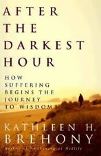 After the Darkest Hour: How Suffering Begins the Journey to Wisdom-ExLibrary