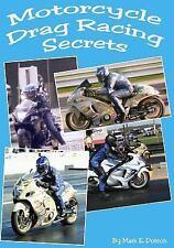 Motorcycle Drag Racing Secrets by Mark Dotson (2011, Paperback)