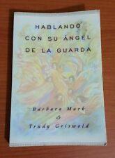 Hablando Con Su Ángel de la Guarda by Barbara Mark and Trudy Griswold (1997,...