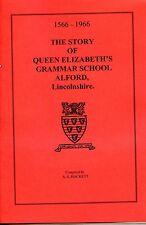 THE STORY OF QUEEN ELIZABETH'S GRAMMAR SCHOOL ALFORD LINCOLNSHIRE 1566-1966