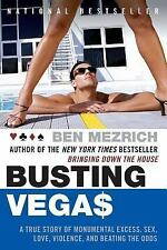 Busting Vegas: A True Story of Monumental Excess, Sex, Love, Violence, and Beati