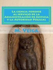 La Ciencia Forense Al Servicio de la Administración de Justicia y la...