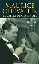 Maurice CHEVALIER LE CHERI DE CES DAMES-PATACHOU-MISTINGUETT-dédicace B.LONJON