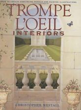 Trompe L'oeil Interiors: How to Create Convincing Murals and Painted Illustratio