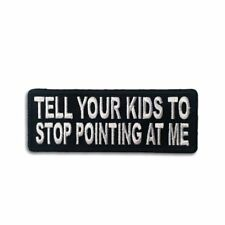 Tell Your Kids To Stop Pointing At Me Sew or Iron on Patch Biker Patch