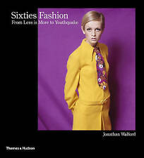NEW Sixties Fashion: From Less is More to Youthquake by Jonathan Walford