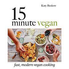 15 Minute Vegan Fast Modern Vegan Cook Book Vegetarian Healthy Eating Weight Los