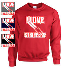 I LOVE STRIPPERS FUNNY ELECTRICIAN GIFT LINEMAN SWEATSHIRT