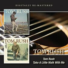 TOM RUSH - TOM RUSH/TAKE A LITTLE WALK WITH ME 2 CD NEUF