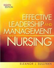 Effective Leadership and Management in Nursing by Eleanor J. Sullivan (2012, Pa…