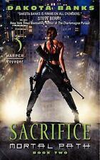 Mortal Path: Sacrifice Bk. 2 by Dakota Banks (2010, Paperback) ~GOOD TO VG~