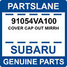 91054VA100 Subaru OEM Genuine COVER CAP OUT MIRRH