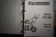 Fiat Allis Wheel Loader FR15 FR15B Service Workshop Repair Manual Book