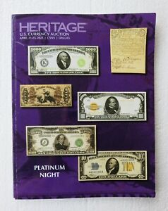 Heritage US Currency Platinum Night CSNS DALLAS Auction Catalog April 21-23 2021