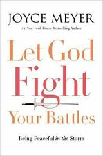 (NEW) Let God Fight Your Battles: Being Peaceful in the Storm by Joyce Meyer