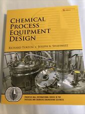 Chemical Process Equipment Design •Joseph A Shaeiwitz •Richard Turton •New/other