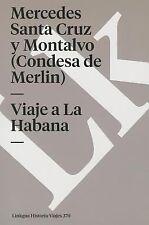 Viaje a la Habana by Mercedes Santa Cruz y Montalvo (2014, Paperback)