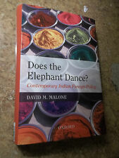 Does The Elephant Dance? Contemporary Indian Foreign Policy by David Malone