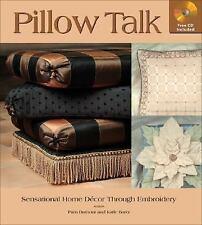 Pillow Talk: Sensational Home Decor Through Embroidery by Bartz, Katie, Damour,