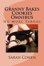 Sarah Forbidden Fruit: Granny Bakes Cookies Omnibus : No More Taboos by Sarah...