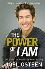 The Power of I Am: Two Words That Will Change Your Life Today by Joel Osteen NEW