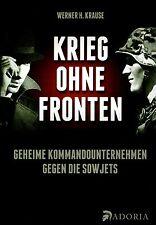 Krause, Werner H.: Krieg ohne Fronten - Geheime Kommandounternehmen - NEU!